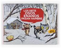 Los siete osos enanos pasan hambre
