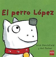 Perro López, El