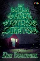 La bruja de abril y otros cuentos. 2a edición