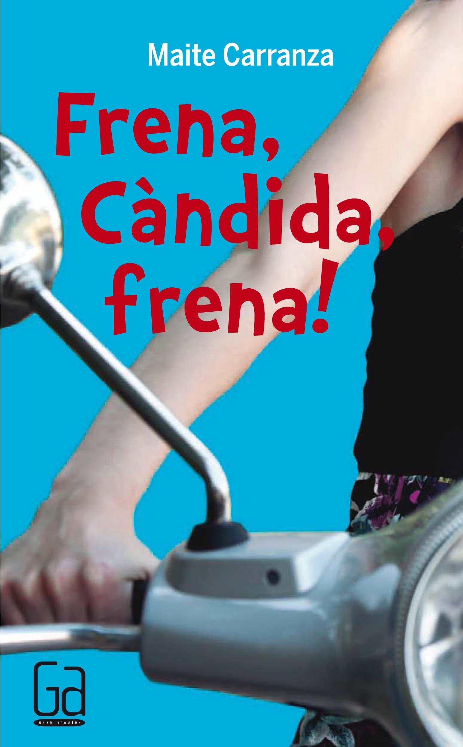 Frana, Càndida, frena!