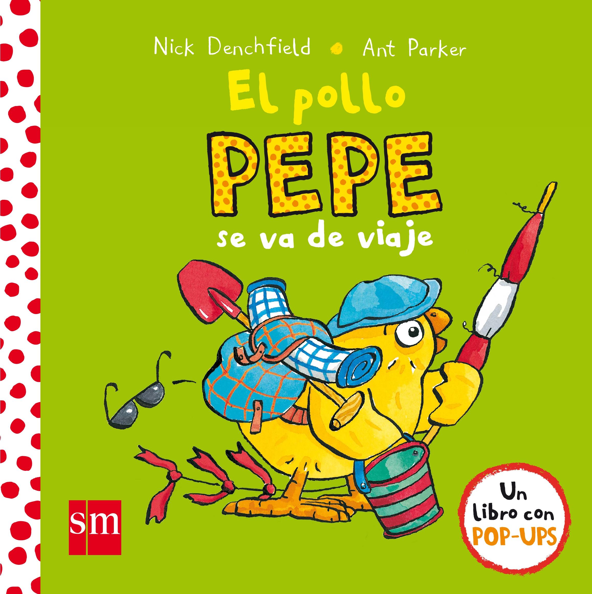 Portada de El pollo Pepe se va de viaje de Denchfield, Nick