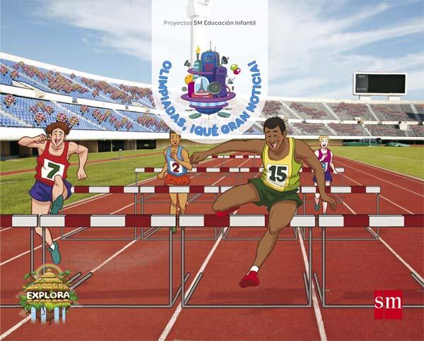Portada de Olimpiadas, ¡qué gran noticia! (Superreporteros en línea Nivel 2). Explora de Domínguez Caballero, Susana;Menéndez Camarena, Pilar;Moreno Becerril, Maria del Val